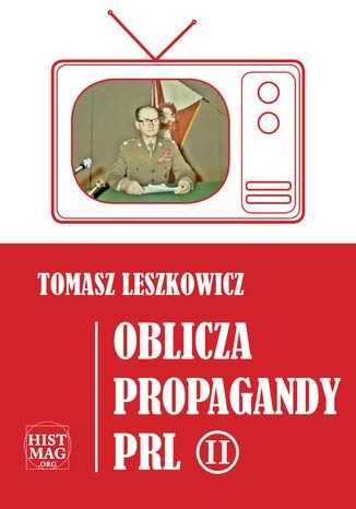Okładka książki Oblicza propagandy PRL część II