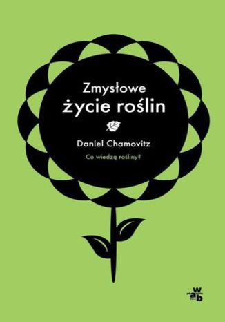 Okładka książki/ebooka Zmysłowe życie roślin