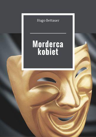 Okładka książki Morderca kobiet