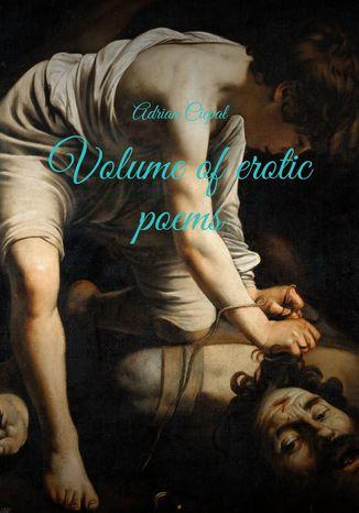 Okładka książki Volume oferotic poems