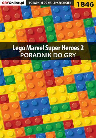 Okładka książki LEGO Marvel Super Heroes 2 - poradnik do gry