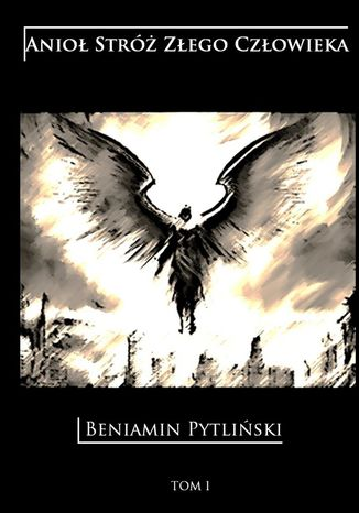 Okładka książki Anioł Stróż Złego Człowieka