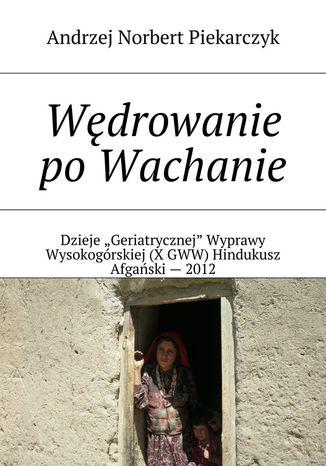 Okładka książki/ebooka Wędrowanie po Wachanie