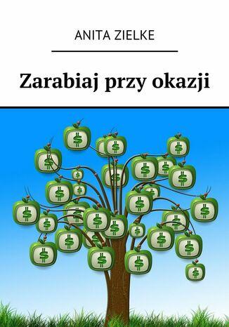Okładka książki Zarabiaj przy okazji
