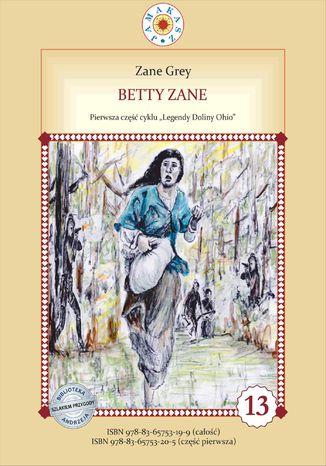 Okładka książki Betty Zane. Legendy Doliny Ohio. Część I