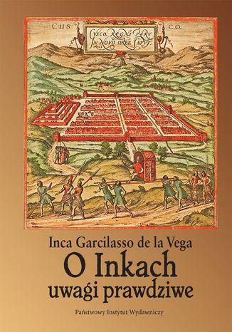 Okładka książki/ebooka O Inkach uwagi prawdziwe