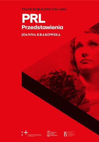 Okładka książki Teatr Publiczny 1765-2015. Przedstawienia. PRL