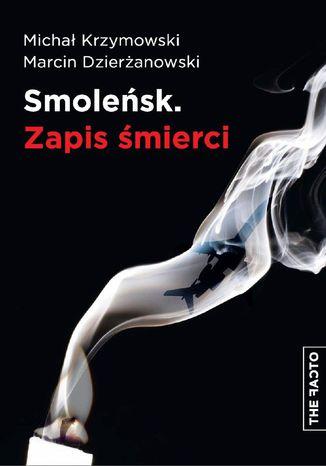 Okładka książki/ebooka Smoleńsk. Zapis śmierci