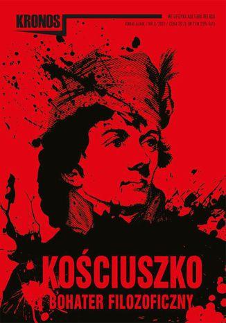 Okładka książki KRONOS 3/2017. Kościuszko  bohater filozoficzny