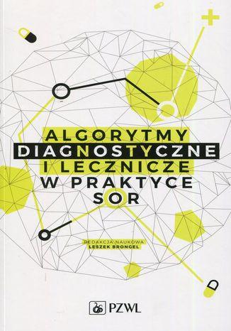Okładka książki/ebooka Algorytmy diagnostyczne i lecznicze w praktyce SOR