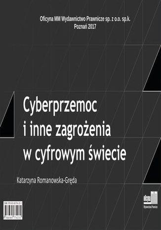 Okładka książki Cyberprzemoc i inne zagrożenia w cyfrowym świecie