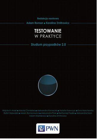 Okładka książki/ebooka Testowanie oprogramowania w praktyce. Studium przypadków 2.0