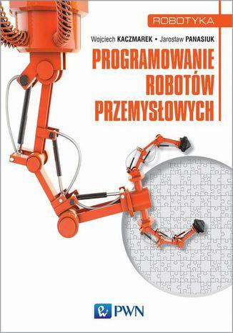 Okładka książki/ebooka Programowanie robotów przemysłowych