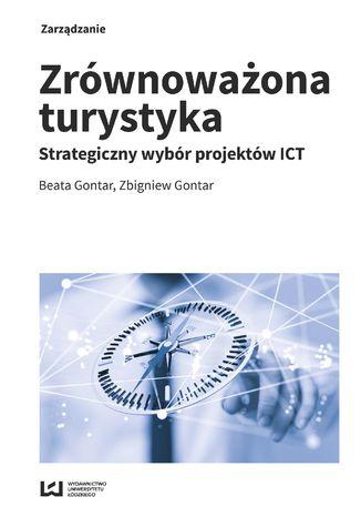 Okładka książki Zrównoważona turystyka. Strategiczny wybór projektów ICT