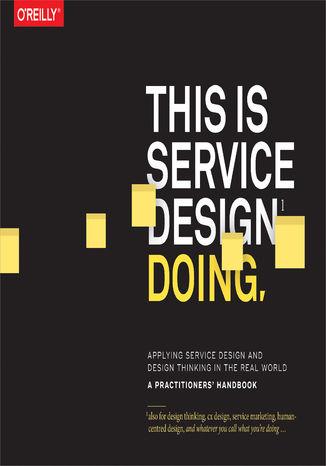 Okładka książki/ebooka This Is Service Design Doing. Applying Service Design Thinking in the Real World