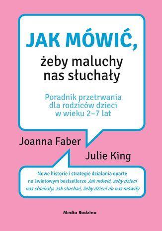 Okładka książki/ebooka Jak mówić, żeby maluchy nas słuchały