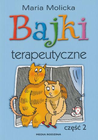 Okładka książki Bajki terapeutyczne. Część 2