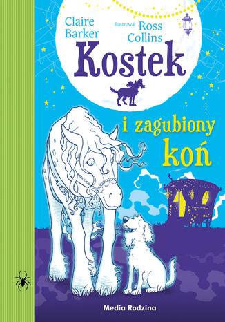 Okładka książki Kostek i zagubiony koń