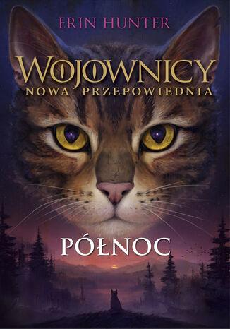 Okładka książki Wojownicy (tom 7). Północ, Wojownicy, Tom VII
