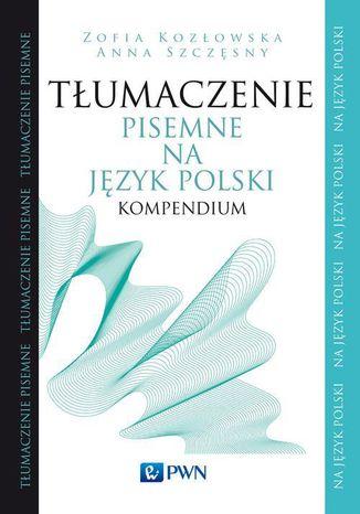 Okładka książki Tłumaczenie pisemne na język polski. Kompendium