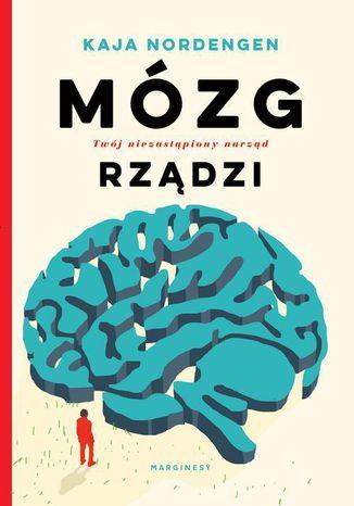 Okładka książki Mózg rządzi. Twój niezastąpiony narząd