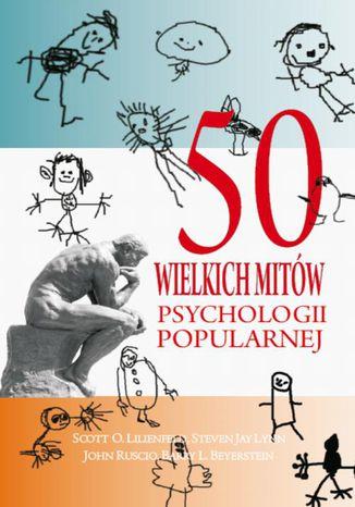 Okładka książki 50 wielkich mitów współczesnej psychologii