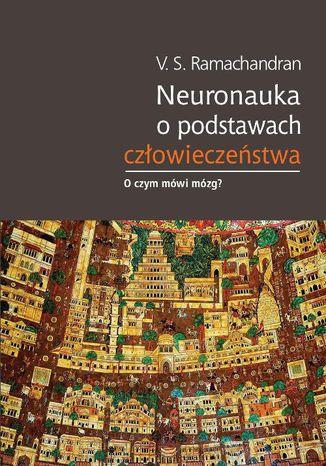Okładka książki/ebooka Neuronauka o podstawach człowieczeństwa