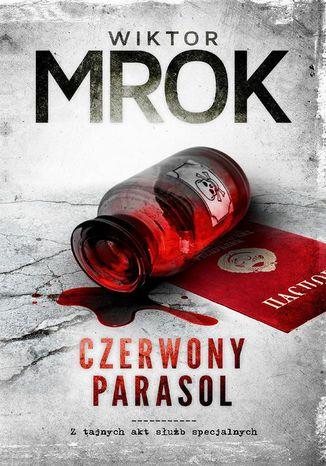 Okładka książki Czerwony Parasol. Z tajnych akt służb specjalnych