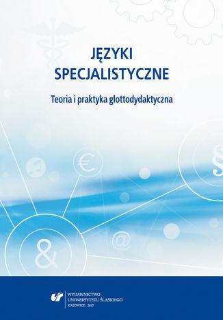 Okładka książki/ebooka Języki specjalistyczne. Teoria i praktyka glottodydaktyczna