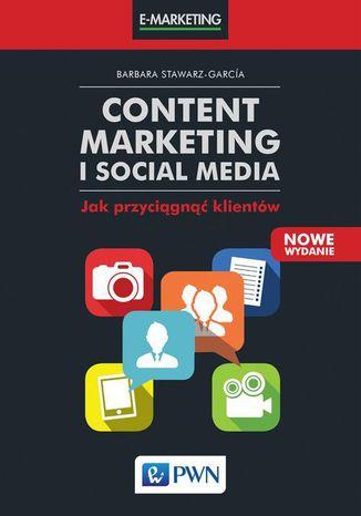 Okładka książki Content Marketing i Social Media. Jak przyciągnąć klientów