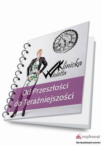 Okładka książki/ebooka Od przeszłości do teraźniejszości