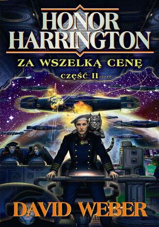 Okładka książki/ebooka Honor Harrington (#15). Za wszelką cenę. Tom 2