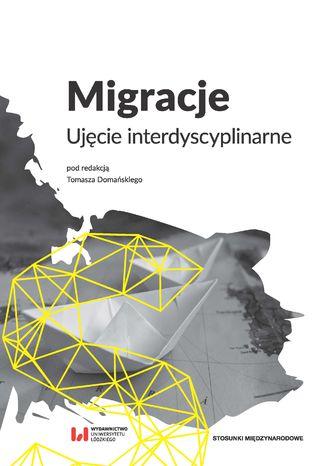 Okładka książki Migracje. Ujęcie interdyscyplinarne