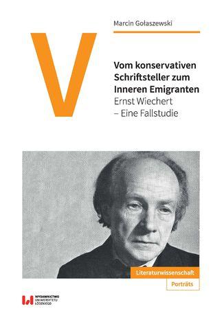 Okładka książki/ebooka Vom konservativen Schriftsteller zum Inneren Emigranten. Ernst Wiechert - Eine Fallstudie