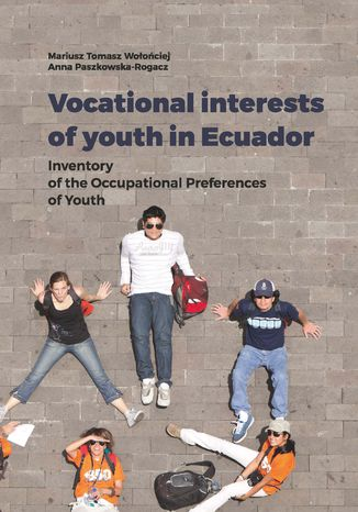 Okładka książki Vocational interests of youth in Ecuador. Inventory of the Occupational Preferences of Youth