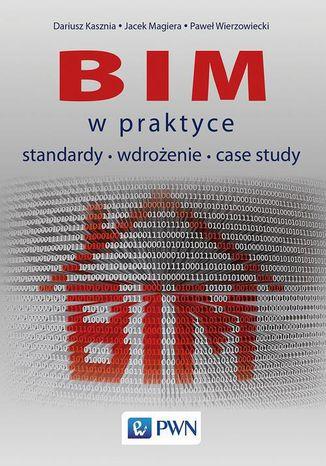 Okładka książki BIM w praktyce. Standardy Wdrożenie Case Study