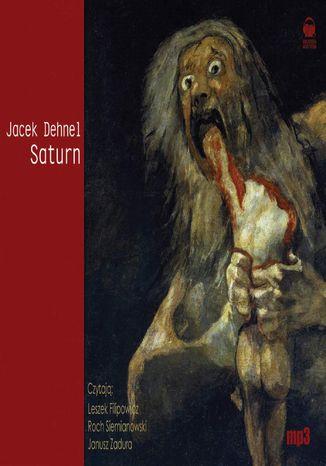 Okładka książki/ebooka Saturn. Czarne obrazy z życia mężczyzn z rodziny Goya
