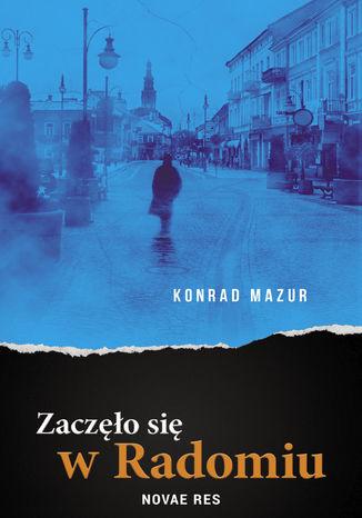 Okładka książki Zaczęło się w Radomiu