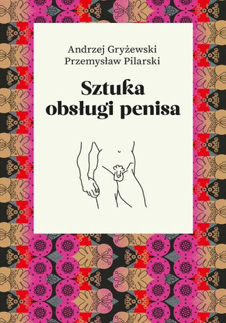 Okładka książki Sztuka obsługi penisa