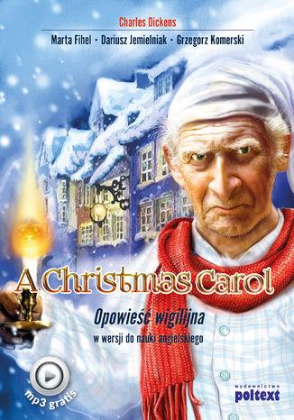 Okładka książki A Christmas Carol. Opowieść wigilijna w wersji do nauki angielskiego