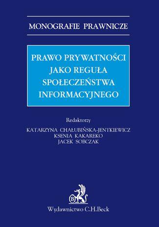 Okładka książki Prawo prywatności jako reguła społeczeństwa informacyjnego