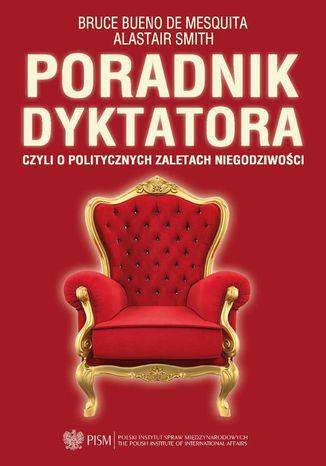 Okładka książki/ebooka Poradnik dyktatora czyli o politycznych zaletach niegodziwości