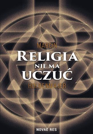 Okładka książki/ebooka Religia nie ma uczuć