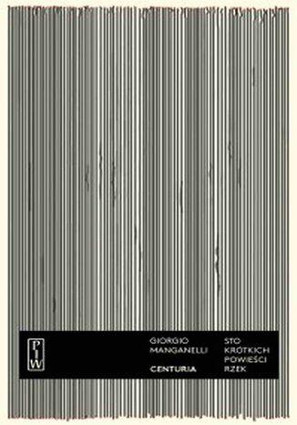 Okładka książki/ebooka Centuria. Sto krótkich powieści rzek