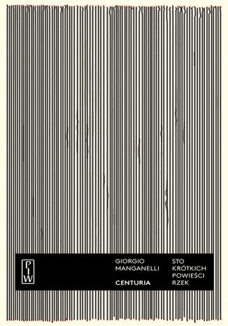 Okładka książki Centuria. Sto krótkich powieści rzek