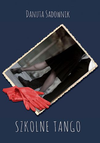 Okładka książki/ebooka Szkolne tango