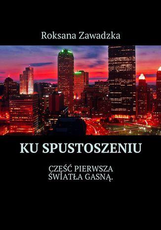 Okładka książki/ebooka Ku spustoszeniu