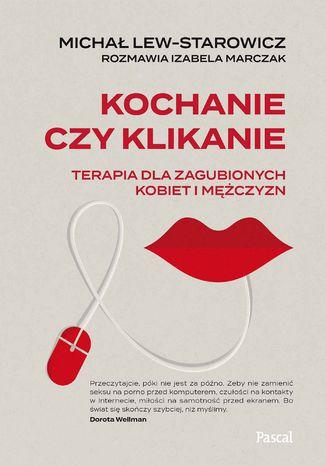 Okładka książki/ebooka Kochanie czy klikanie