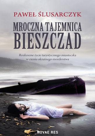Okładka książki Mroczna tajemnica Bieszczad