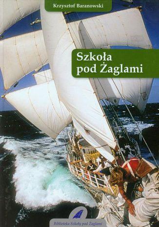 Okładka książki Szkoła pod Żaglami